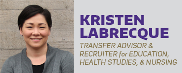 Kristen Labrecque - Transfer Advisor and Recruiter for Education, Health Studies, and Nursing