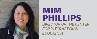 Mim Phillips - Interim Assistant Director of the Center for International Education