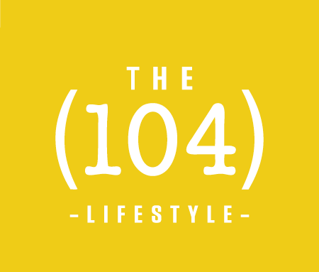 The 104 Lifestyle