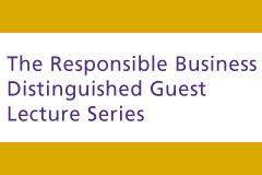 Responsible Business Guest Lecture Series
