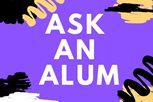 Graphic reading ask an alum