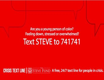 Students of color can text STEVE to 741741 for crisis assistance