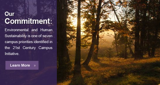 "Text saying ""Our commitment: environmental and human sustainability is one of seven campus priorities identified in the 21st century campus initiative"